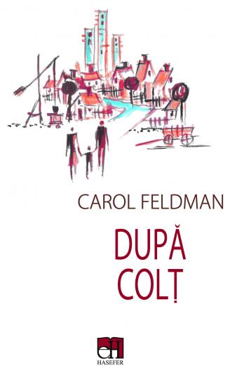 După colț - Carol Feldman