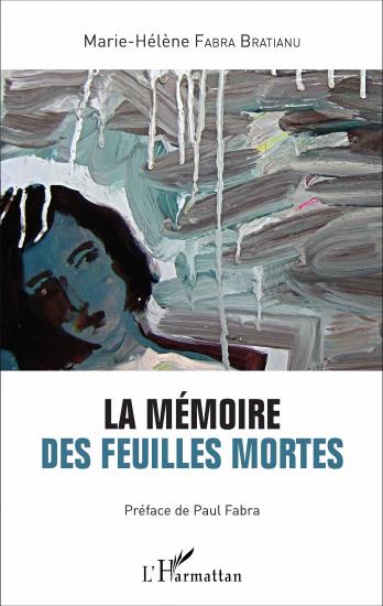 Memoria frunzelor moarte - Marie-Hélène Fabra Bratianu